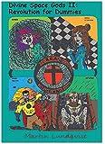 Divine Space Gods II: Revolution for Dummies by Martin Lundqvist