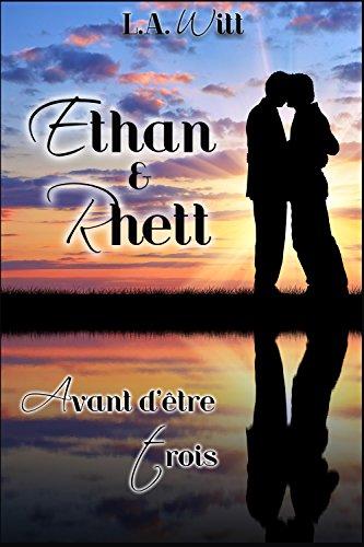 Avant dtre trois: Ethan & Rhett (Wilde's (French) t. 7)