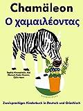 Zweisprachiges Kinderbuch in Deutsch und Griechisch: Chamäleon (Mit Spaß Griechisch lernen 5)