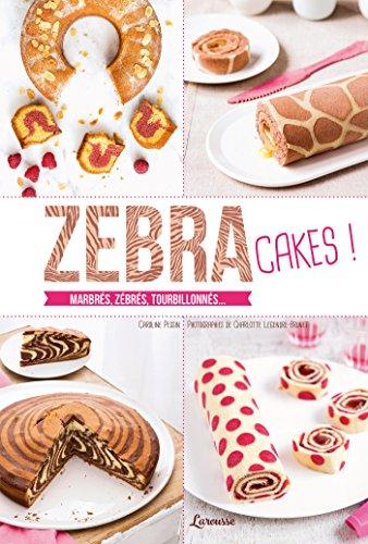 Zebra cakes par Caroline PESSIN