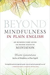 Beyond Mindfulness in Plain English: An Introductory guide to Deeper States of Meditation