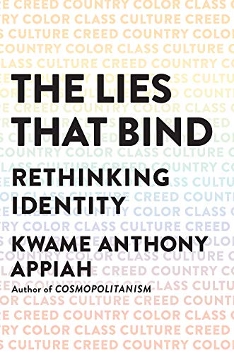 The Lies That Bind – Rethinking Identity