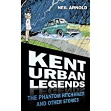 Kent Urban Legends: The Phantom Hitchhiker and Other Stories