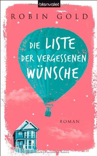 Blanvalet Verlag Die Liste der vergessenen Wünsche: Roman