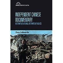 Independent Chinese Documentary (Edinburgh Studies in East Asian Film EUP)