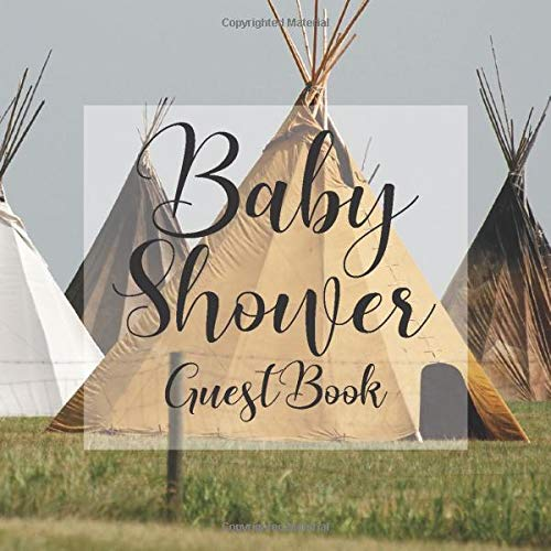 Baby Shower Guest Book: Teepee Camp Camping Boho Outdoor Theme  - Gender Reveal Boy Girl Signing Sign In Guestbook, Welcome New Baby with Gift Log ... Prediction, Advice Wishes, Photo Milestones