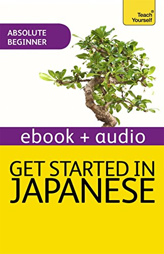 Get Started in Beginner's Japanese: Teach Yourself New Edition: Enhanced Edition (English Edition)