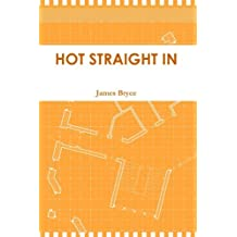 Hot Straight In by James Bryce (2011-02-01)