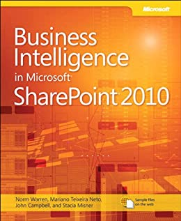 Business Intelligence in Microsoft SharePoint 2010 (Business Skills) by [Warren, Norm, Neto, Mariano, Campbell, John, Misner, Stacia]