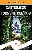 Castigliego e i tormenti del Papa: Una nuova indagine in Vaticano