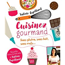 Cuisinez gourmand : Sans gluten, sans lait, sans oeufs...