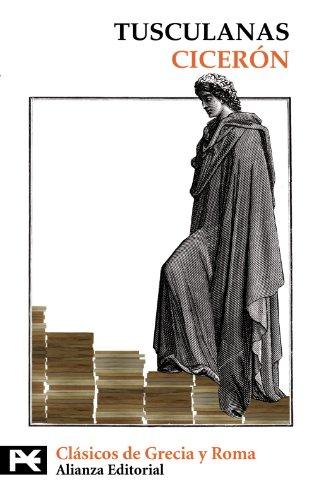 Tusculanas (El Libro De Bolsillo - Bibliotecas Temáticas - Biblioteca De Clásicos De Grecia Y Roma) por Cicerón Cicerón