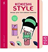 [{ Kokeshi Style: Design Your Own Kokeshi Fashions By Parot, Annelore ( Author ) Aug - 22- 2012 ( Hardcover ) } ]