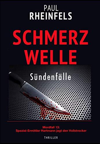 SCHMERZWELLE Sündenfälle: Mordfall 13: Spezial-Ermittler Hartmann jagt den Vollstrecker