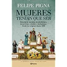 Mujeres tenían que ser (Spanish Edition)