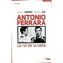 Antonio Ferrara, le roi de la belle (DOCUMENTS)
