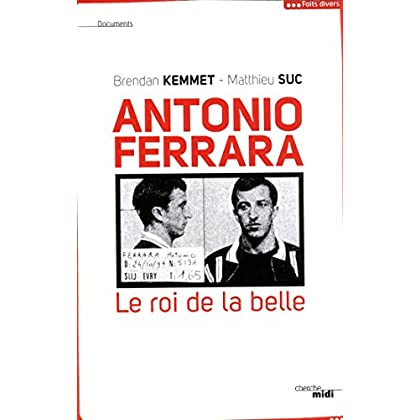 Antonio Ferrara, le roi de la belle (DOCUMENTS)