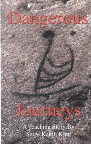 (DANGEROUS JOURNEYS ) BY King, Serge Kahili (Author) Paperback Published on (08 , 2002)
