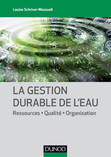 La gestion durable de l'eau - Ressources - Qualité - Organisation