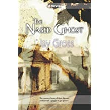 The Naked Ghost by Gross, Jay (2011) Paperback