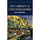 On Liberty & Utilitarianism (Wordsworth Classics of World Literature)