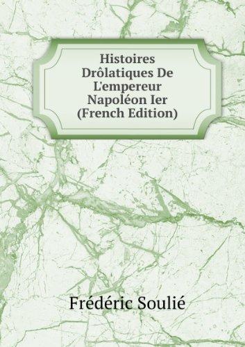 histoires-dralatiques-de-lempereur-napolacon-ier-french-edition