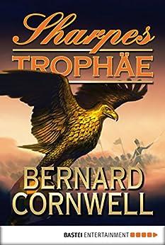 Sharpes Trophäe (Sharpe-Serie 8) von [Cornwell, Bernard]