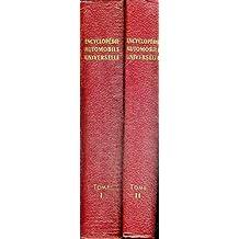ENCYCLOPEDIE AUTOMOBILE UNIVERSELLE - 2 VOLUMES - TOMES 1 ET 2 - TECHNIQUES ET VULGARISATION - CONSTRUCTION - ENTRETIEN - REPARATION - CONDUITE ET CIRCULATION - CODE DE LA ROUTE - LEGISLATIONS DIVERSES - PROFESSIONS DE L'AUTOMOBILE - ASSURANCES -TRANSPORT