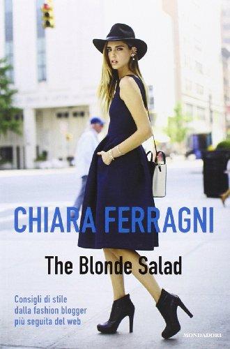 The Blonde Salad. Consigli di stile dalla fashion blogger più seguita del web (Comefare) por Chiara Ferragni