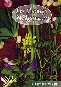 Les plantes médicinales : Retrouver le sommeil, diminuer le stress, traiter les allergies... - Art de Vivre - Médecine douce santé