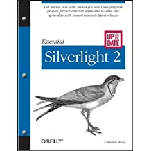 Essential Silverlight 2 Up-to-Date 1st edition by Wenz, Christian (2008) Paperback