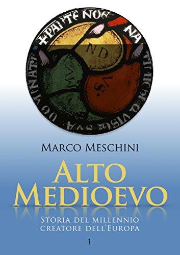Alto Medioevo: Storia del millennio creatore dell'Europa | 1 (La Storia)