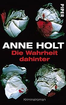 Die Wahrheit dahinter: Kriminalroman (Hanne-Wilhelmsen-Reihe) de [Holt, Anne]