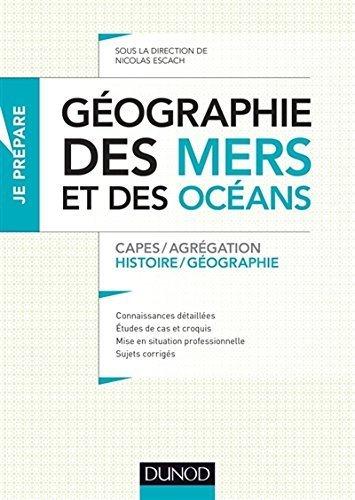 Gographie des mers et des ocans - Capes et Agrgation - Histoire-Gographie de Nicolas Escach (14 janvier 2015) Broch