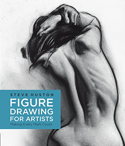 Figure Drawing for Artists: Making Every Mark Count por Steve Huston