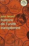 Histoire de l'unite europeenne. collection : idees n° 80 par Lecerf