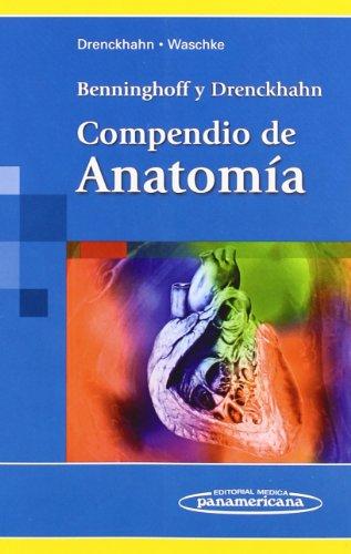 Compendio de Anatomía por Benninghoff Drenckhaln