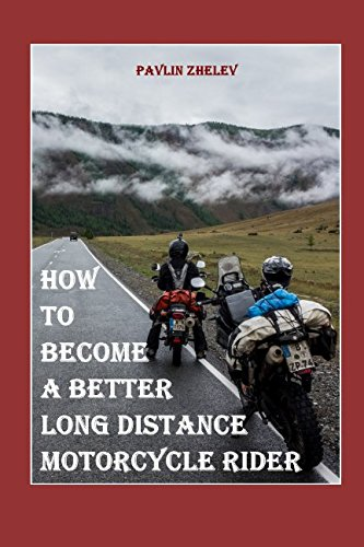 How to Become a Better Long-Distance Motorcycle Rider?