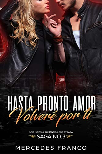 Hasta Pronto Amor. Volveré Por Ti (Libro 3): Una Novela Romántica ...
