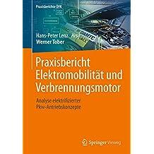 Praxisbericht Elektromobilität und Verbrennungsmotor: Analyse elektrifizierter Pkw-Antriebskonzepte (Praxisberichte ÖVK)