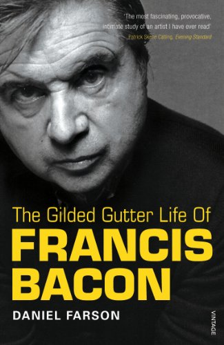 the-gilded-gutter-life-of-francis-bacon-the-authorized-biography