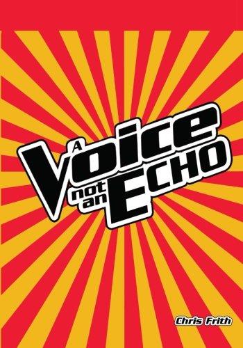 A Voice Not An Echo