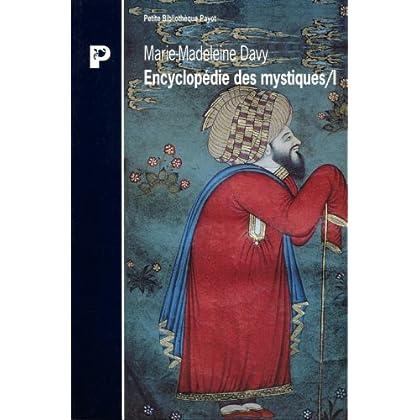 ENCYCLOPEDIE DES MYSTIQUES. Tome 1, Chamanisme, Grecs, Juifs, gnose, christianisme primitif