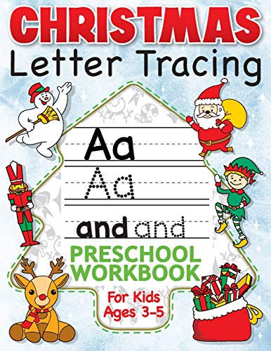 Christmas Letter Tracing Preschool Workbook for Kids Ages 3-5: Alphabet Trace the Letters, Handwriting, & Sight Words Practice Book - The Best ... K to Kindergarten (Stocking Stuffer Ideas)