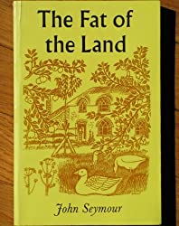 The Fat of the Land by John Seymour (1991-08-02)