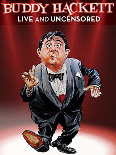 Buddy Hackett Live and Uncensored: Resorts International Atlantic City March 1983