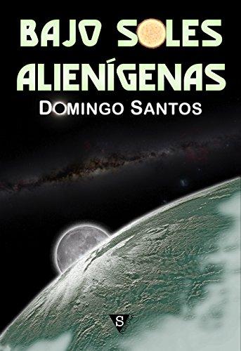 Bajo soles alienígenas por Domingo Santos