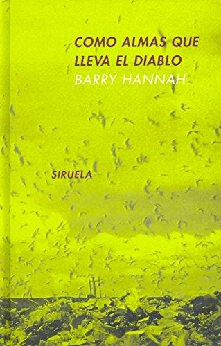 Como Almas Que Lleva El Diablo (Libros Del Tiempo) por Barry Hannah