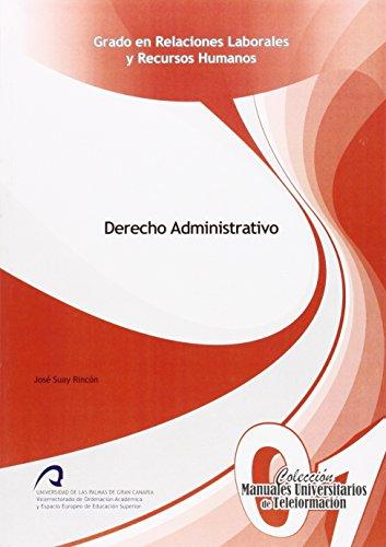Derecho administrativo (Manual Universitario de Teleformación Grado en Relaciones Laborales y Recursos Humanos)