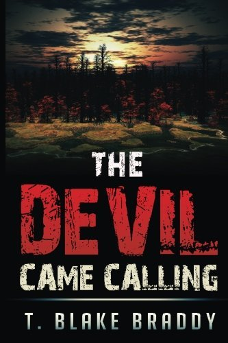 The Devil Came Calling: A Rolson McKane Novel by T. Blake Braddy (2016-01-13)